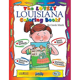 The Lovely Louisiana Coloring Book! by Carole Marsh - 9780793395514 B