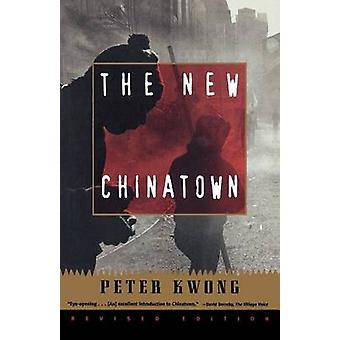 The New Chinatown - Revised Edition by Peter Kwong - 9780809015856 Book