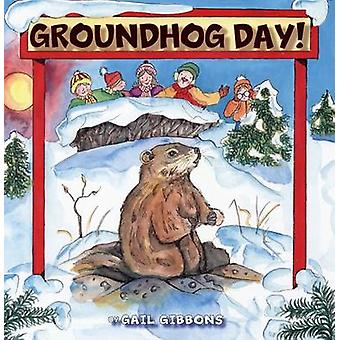 Groundhog Day by Gail Gibbons - 9780823421169 Book
