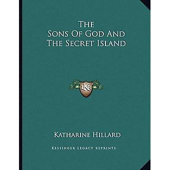 The Sons of God and the Secret Island by Katharine Hillard - 97811630