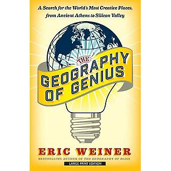 The Geography of Genius - A Search for the World's Most Creative Place