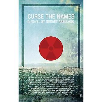 Curse the Names by Robert Arellano - 9781617750304 Book