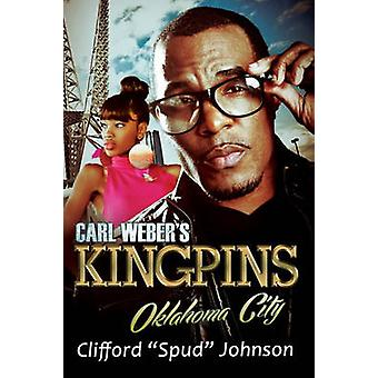Carl Weber's Kingpins - Oklahoma City by Clifford Spud Johnson - 97816