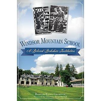 Windsor Mountain School - A Beloved Berkshire Institution by Roselle K