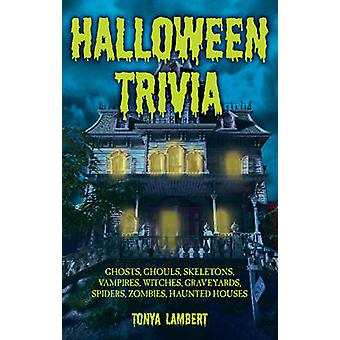 Halloween Trivia - Ghosts - Ghouls - Skeletons - Vampires - Witches -
