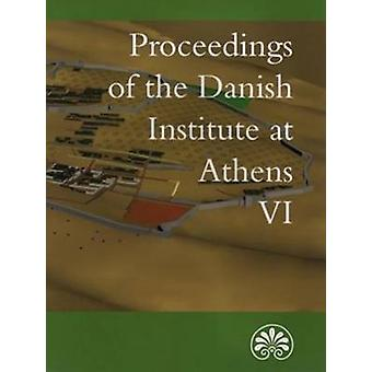 Proceedings of the Danish Institute of Athens VI by Erik Hallager - 9