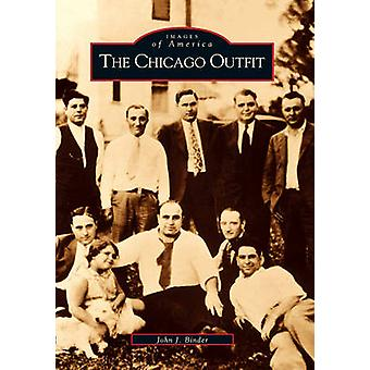 The Chicago Outfit by John J Binder - 9780738523262 Book