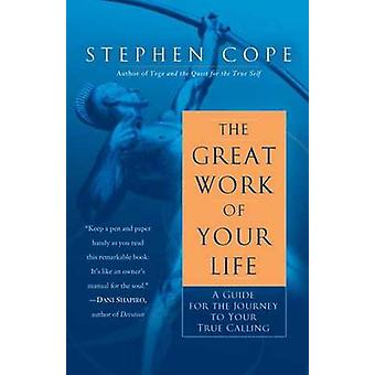 Great Work Of Your Life by Stephen Cope