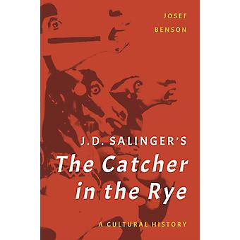 J. D. Salingers The Catcher in the Rye by Josef Benson