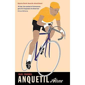 Anquetil Alone de Paul Fournel