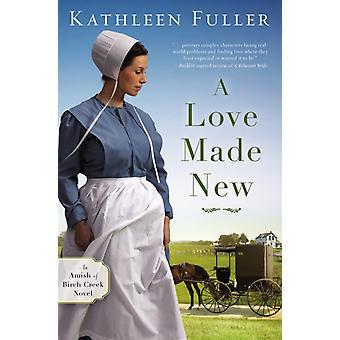 Love Made New by Fuller Kathleen