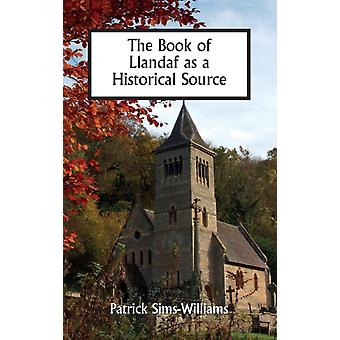 Book of Llandaf as a Historical Source by SimsWilliams & Patrick