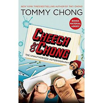 Cheech & Chong  - The Unauthorized Autobiography by Tommy Chong - 9781