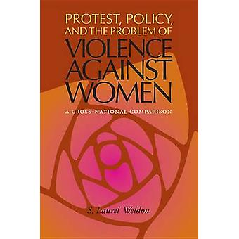 Protest Policy and the Problem of Violence against Women by S. Laurel Weldon