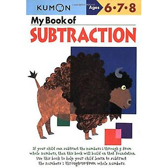 My Book Of Subtraction by Publishing Kumon