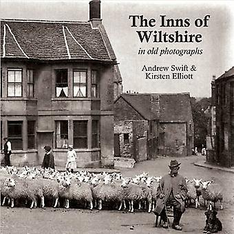 The Inns of Wiltshire  In Old Photographs by Andrew Swift & Kirsten Elliott