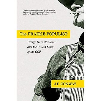 The Prairie Populist: George Hara Williams and the Untold Story of the Ccf
