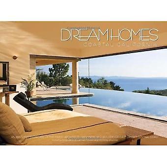 Dream Homes, Coastal California: Showcasing Coastal California's Finest Architects, Designers and Builders (Dream Homes) [Illustrated]