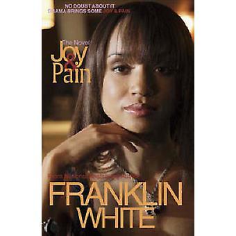 Joy  Pain by White & Franklin