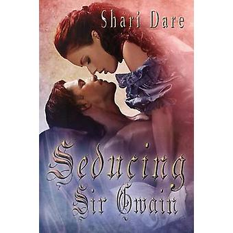 Seducing Sir Gwain by Derr Wille & Sherry