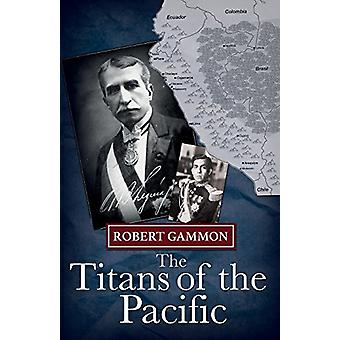 The Titans of the Pacific - A Historical Thriller by Robert Gammon - 9