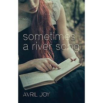 Sometimes A River Song by Joy & Avril