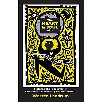 The Heart  Soul of a Black Man Featuring The Puppetmaster CaribAmerican Nubian Queen and others... by Landrum & Warren