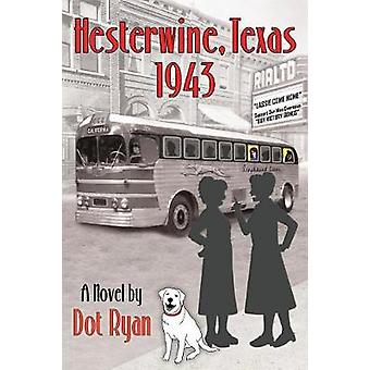 Hesterwine Texas 1943 by Ryan & Dot