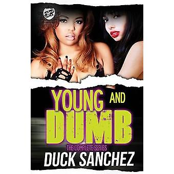 Young  Dumb The Complete Series The Cartel Publications Presents by Sanchez & Duck