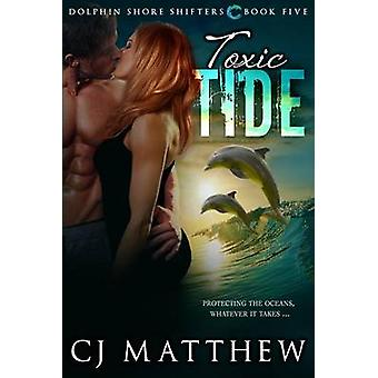Toxic Tide Dolphin Shore Shifters Book 5 by Matthew & CJ