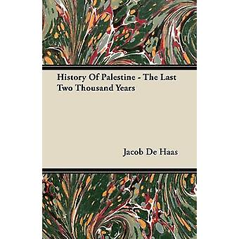 History Of Palestine  The Last Two Thousand Years by De Haas & Jacob