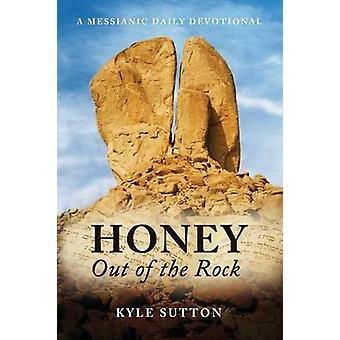 Honey Out of the Rock by Sutton & Kyle