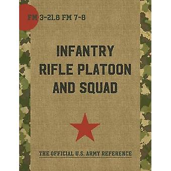 The Infantry Rifle Platoon and Squad FM 321.8  78 by Department of the Army