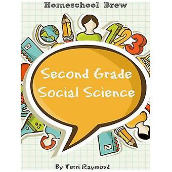 Second Grade Social Science For Homeschool or Extra Practice by Raymond & Terri