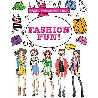 Gorgeous Colouring For Girls  Fashion Fun by James & Elizabeth