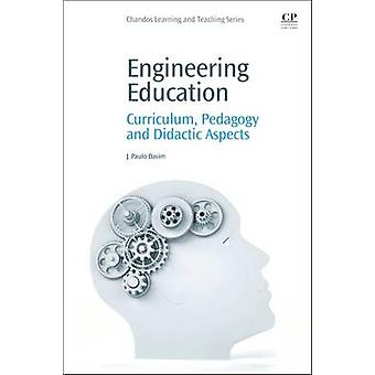 Engineering Education Curriculum Pedagogy and Didactic Aspects by Davim & J. Paulo