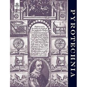 PYROTECHNIA OR A DISCOURSE OF ARTIFICIAL FIREWORKS 1635 by Babington & John