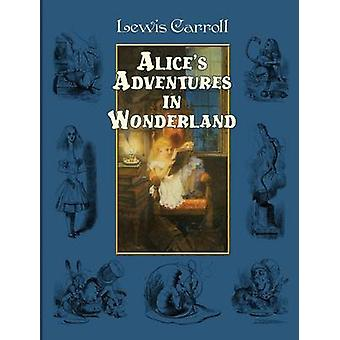 Alices Adventures in Wonderland by Lewis &  Carroll