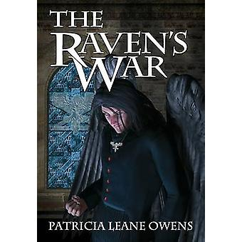 The Ravens War by Owens & Patricia LeAne
