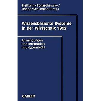 Wissensbasierte Systeme in der Wirtschaft 1992  Anwendungen und Integration mit Hypermedia by Biethahn & Jrg