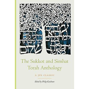 The Sukkot and Simhat Torah Anthology by Goodman & Philip
