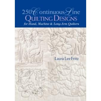 250 ContinuousLine Quilting Designs  Print on Demand Edition by Fritz & Laura Lee