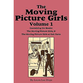 The Moving Picture Girls Volume 1 Moving Picture Girls  ...At Oak by Hope & Laura Lee