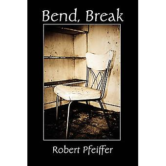 Bend Break by Pfeiffer & Robert