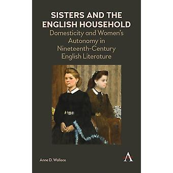 Sisters and the English Household by Wallace & Anne D.