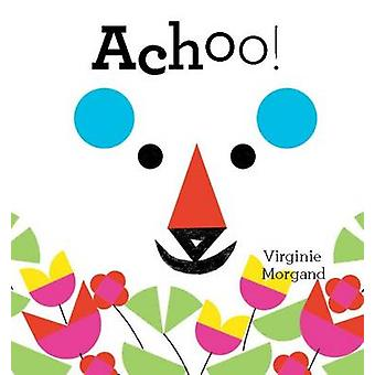 Achoo! by Virginie Morgand - 9781849763769 Book