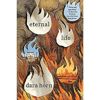 Eternal Life - A Novel by Dara Horn - 9780393356564 Book