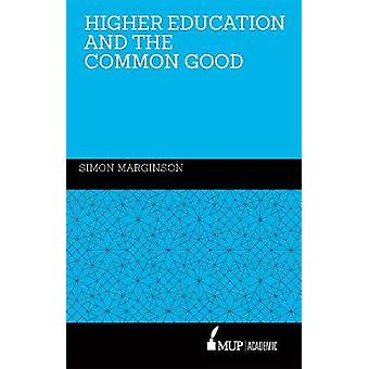 Higher Education and the Common Good by Simon Marginson - 97805228711