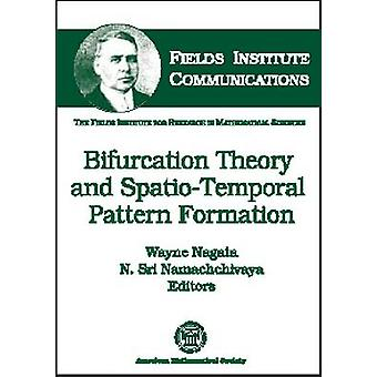 Bifurcation Theory and Spatio-temporal Pattern Formation by Wayne Nag