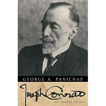 Joseph Conrad - His Moral Vision by George A Panichas - 9780881460636